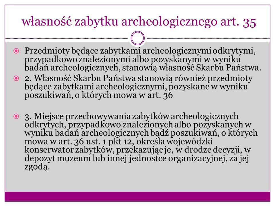 własność zabytku archeologicznego art. 35