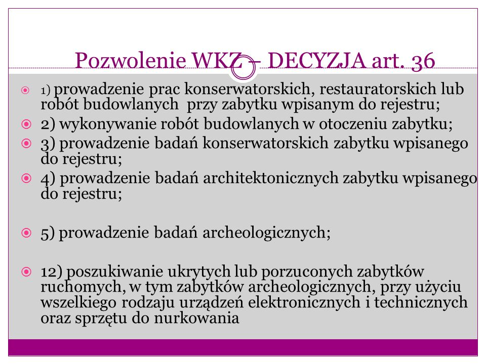 Pozwolenie WKZ – DECYZJA art. 36