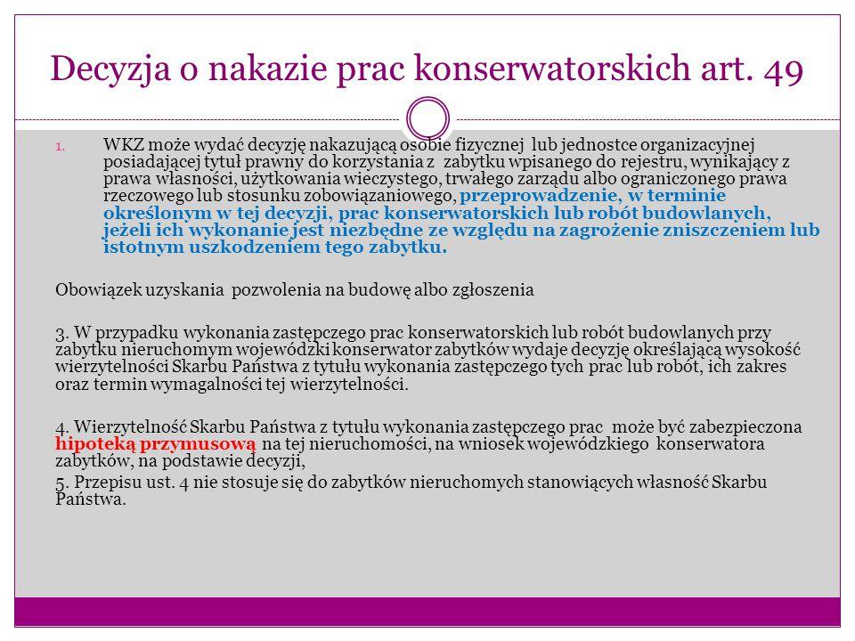 Decyzja o nakazie prac konserwatorskich art. 49