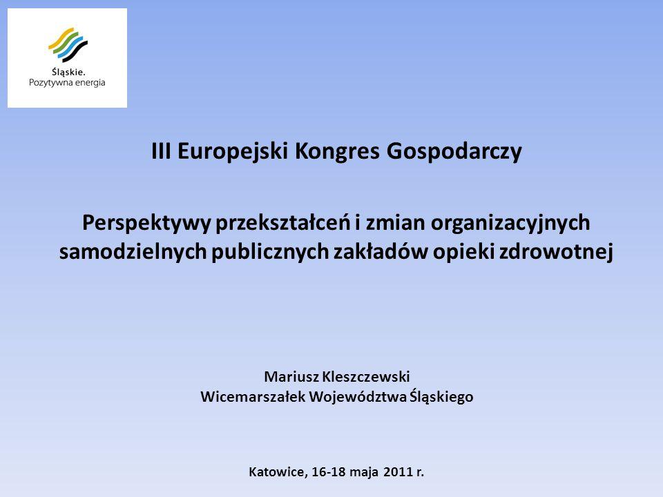 III Europejski Kongres Gospodarczy Wicemarszałek Województwa Śląskiego