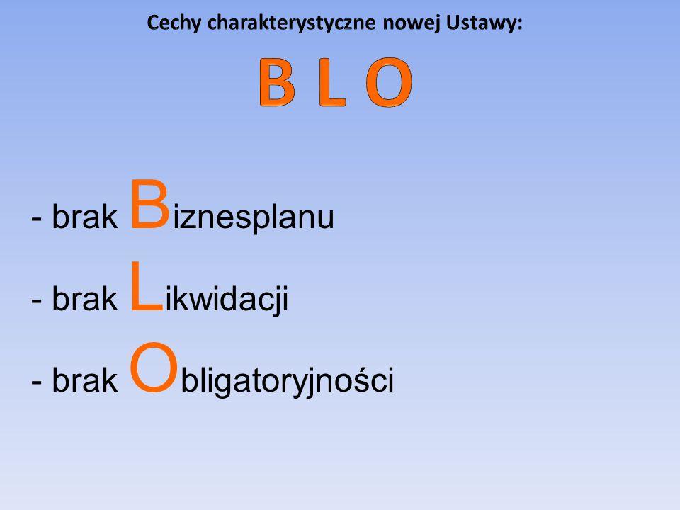 Cechy charakterystyczne nowej Ustawy: B L O