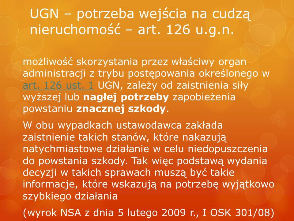 UGN – potrzeba wejścia na cudzą nieruchomość – art. 126 u.g.n.