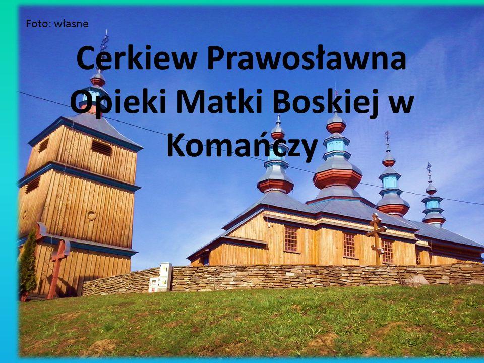 Cerkiew Prawosławna Opieki Matki Boskiej w Komańczy