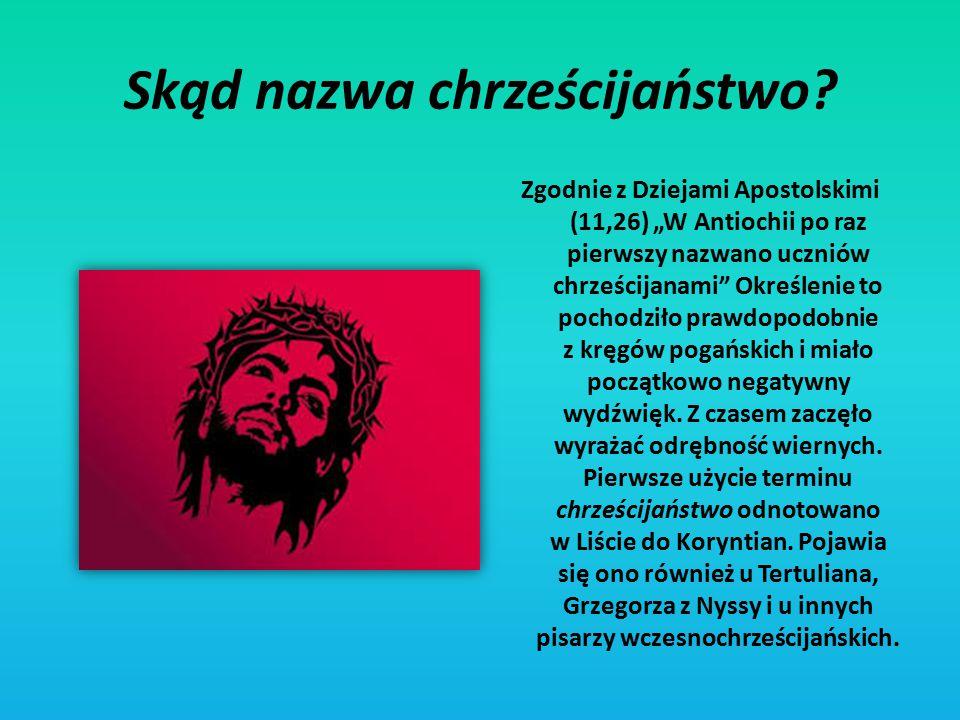 Skąd nazwa chrześcijaństwo