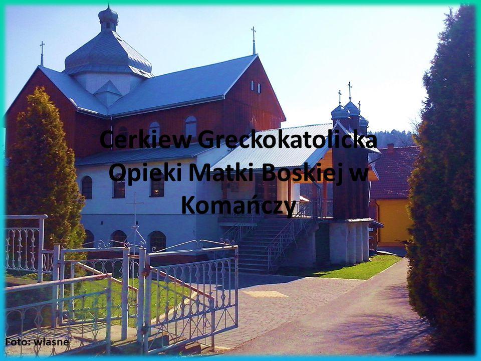Cerkiew Greckokatolicka Opieki Matki Boskiej w Komańczy