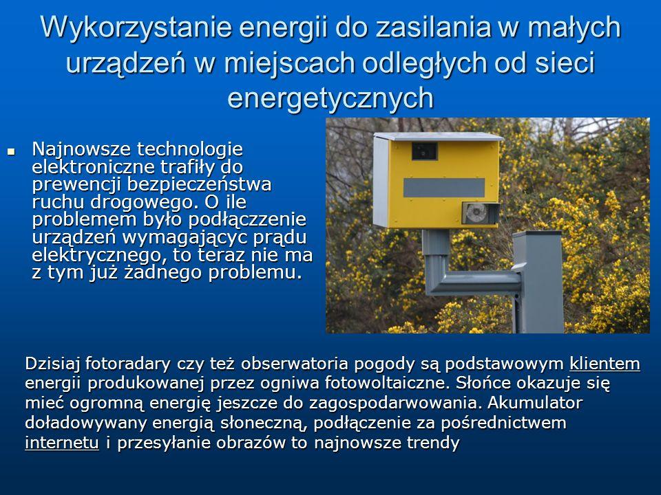 Wykorzystanie energii do zasilania w małych urządzeń w miejscach odległych od sieci energetycznych