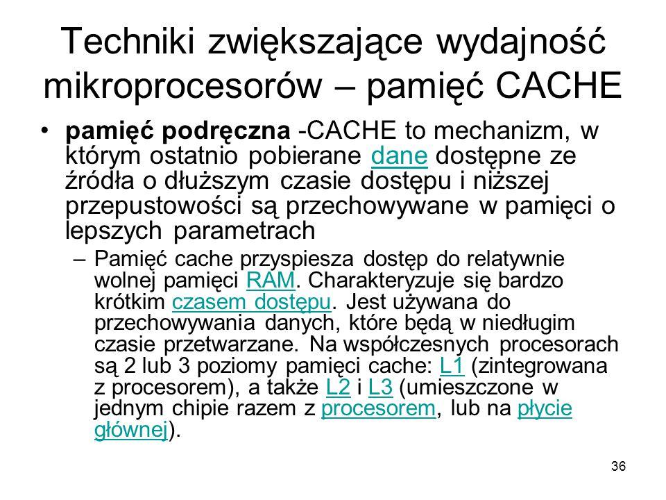 Techniki zwiększające wydajność mikroprocesorów – pamięć CACHE