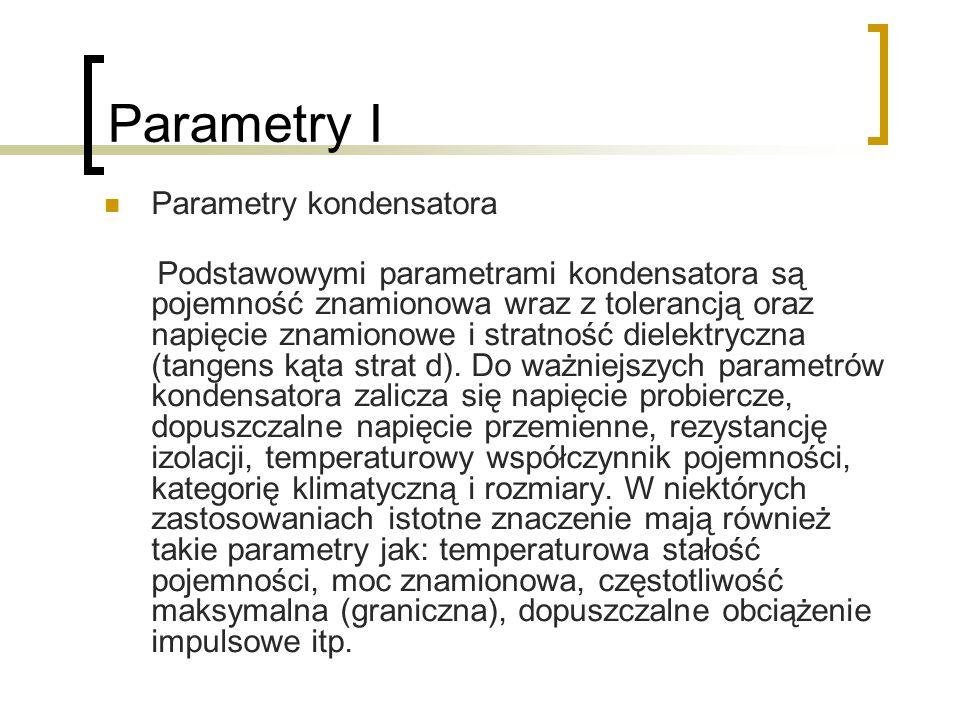 Parametry I Parametry kondensatora