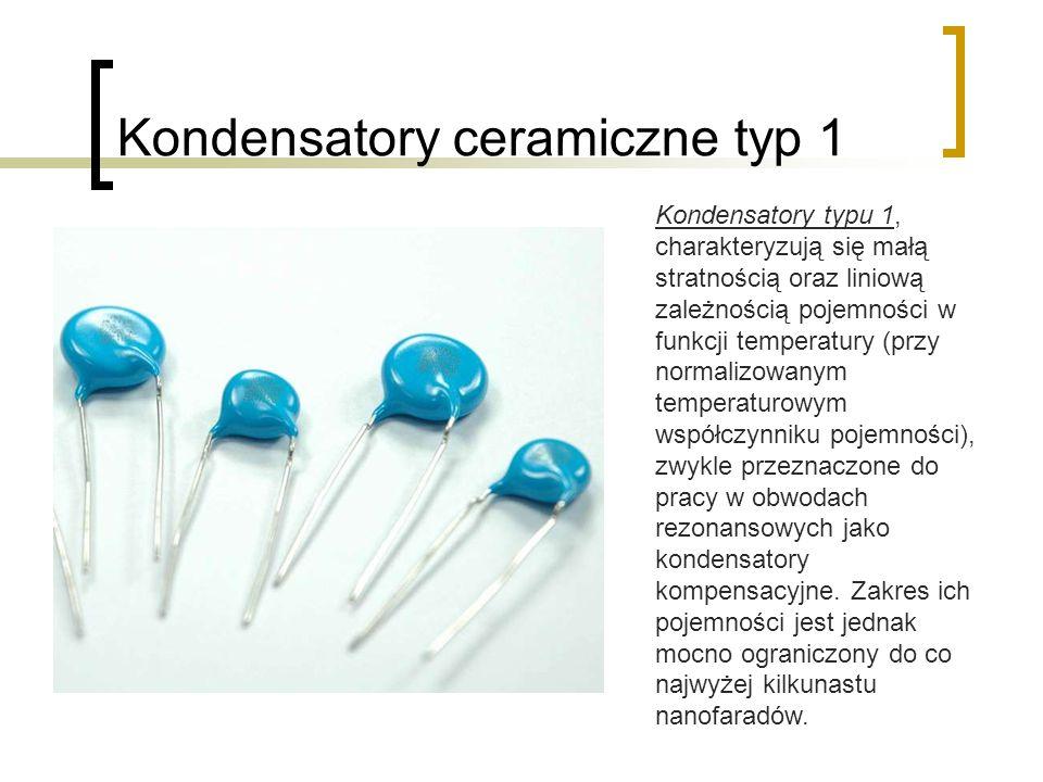 Kondensatory ceramiczne typ 1