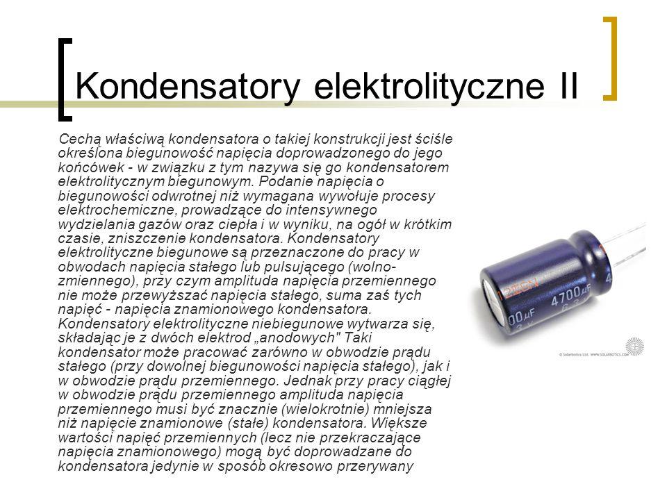 Kondensatory elektrolityczne II