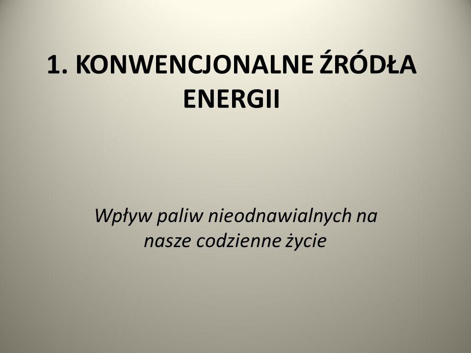 1. KONWENCJONALNE ŹRÓDŁA ENERGII
