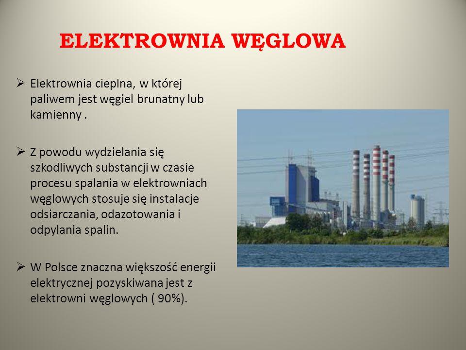 ELEKTROWNIA WĘGLOWA Elektrownia cieplna, w której paliwem jest węgiel brunatny lub kamienny .