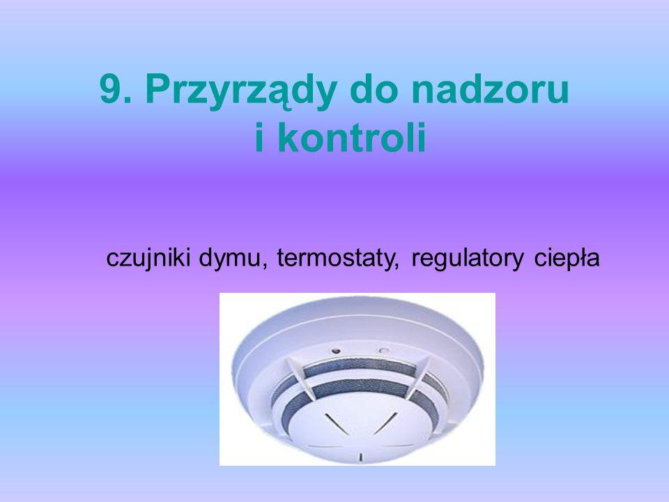9. Przyrządy do nadzoru i kontroli