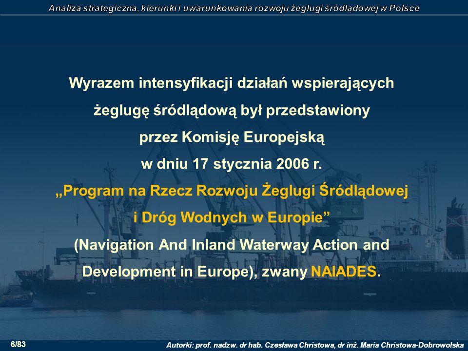Wyrazem intensyfikacji działań wspierających żeglugę śródlądową był przedstawiony przez Komisję Europejską w dniu 17 stycznia 2006 r.