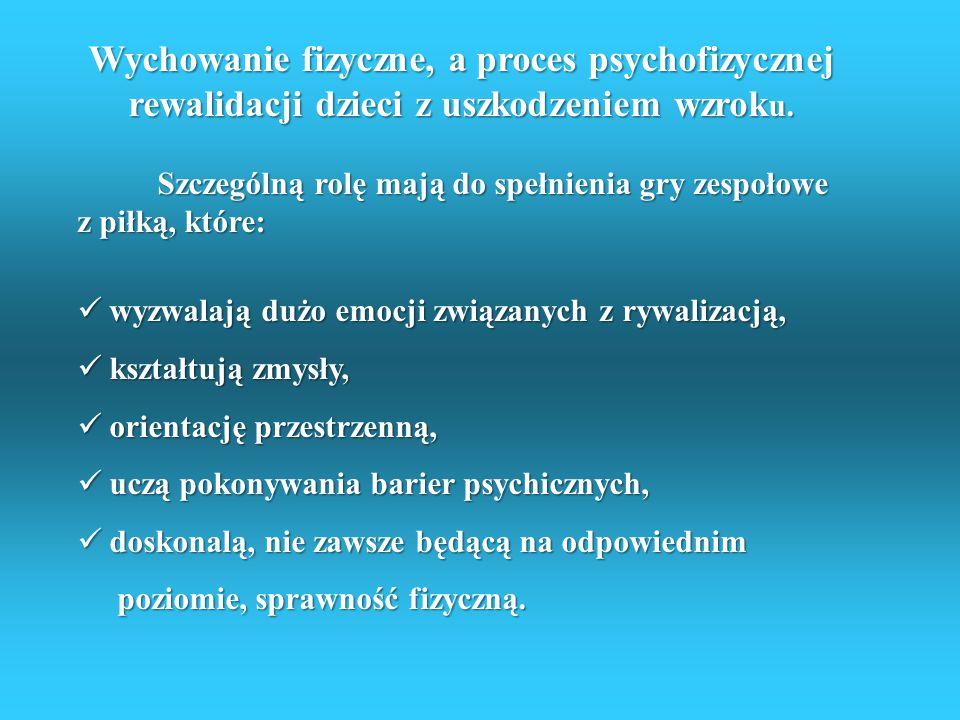 Wychowanie fizyczne, a proces psychofizycznej rewalidacji dzieci z uszkodzeniem wzroku.