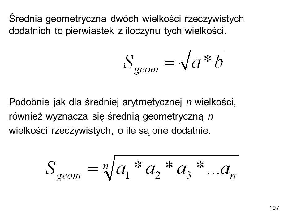 Średnia geometryczna dwóch wielkości rzeczywistych dodatnich to pierwiastek z iloczynu tych wielkości.
