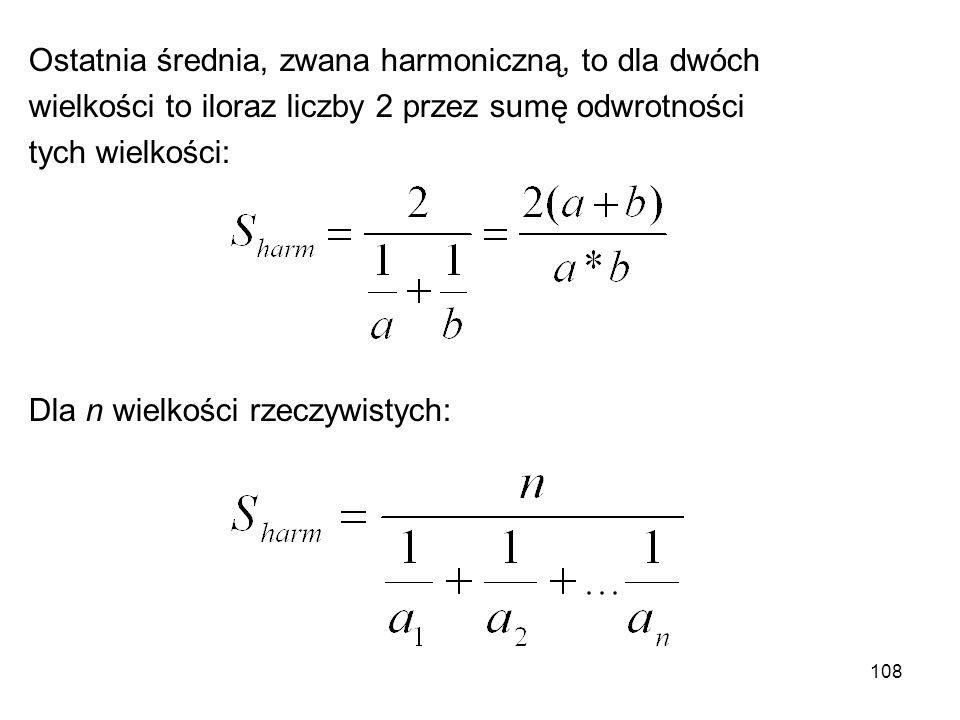 Ostatnia średnia, zwana harmoniczną, to dla dwóch
