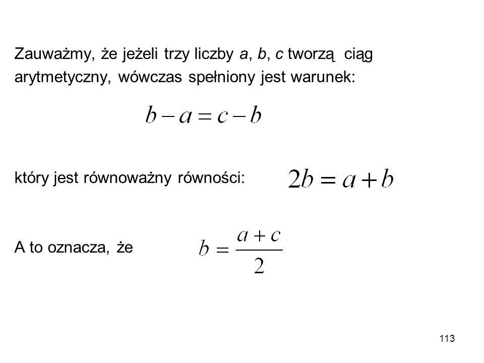 Zauważmy, że jeżeli trzy liczby a, b, c tworzą ciąg