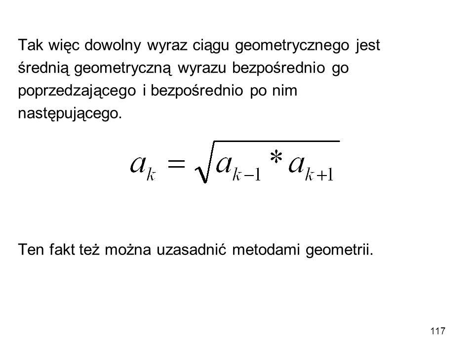 Tak więc dowolny wyraz ciągu geometrycznego jest