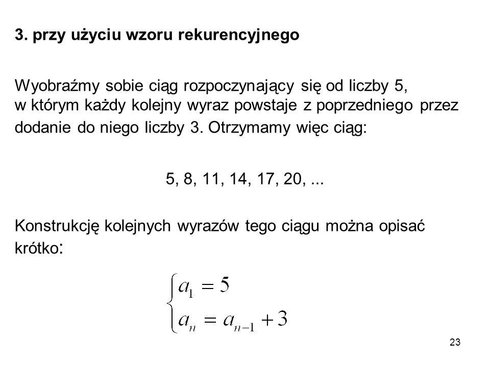3. przy użyciu wzoru rekurencyjnego