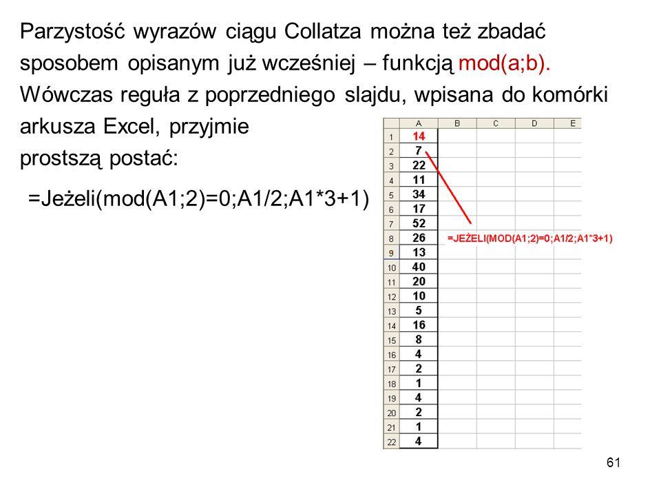 =Jeżeli(mod(A1;2)=0;A1/2;A1*3+1)