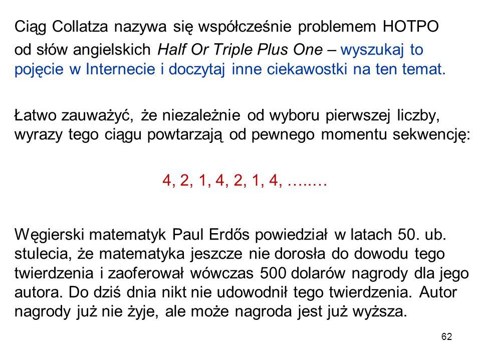 Ciąg Collatza nazywa się współcześnie problemem HOTPO