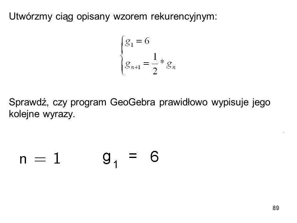 Utwórzmy ciąg opisany wzorem rekurencyjnym: