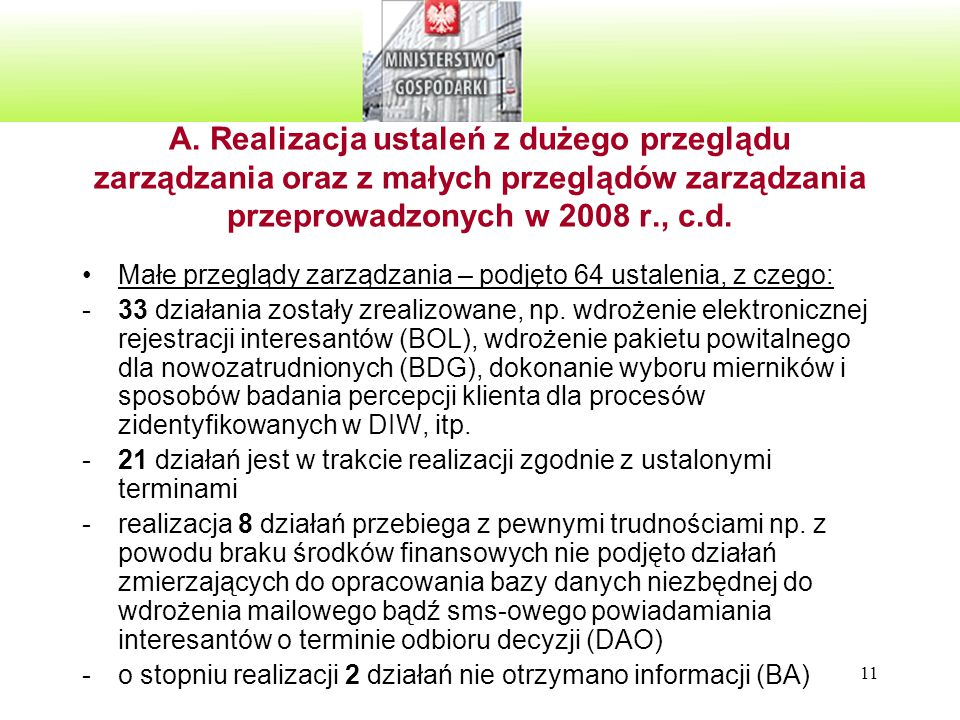 A. Realizacja ustaleń z dużego przeglądu zarządzania oraz z małych przeglądów zarządzania przeprowadzonych w 2008 r., c.d.