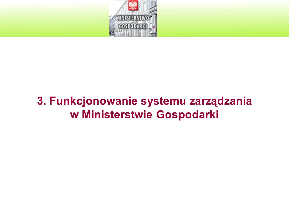 3. Funkcjonowanie systemu zarządzania w Ministerstwie Gospodarki