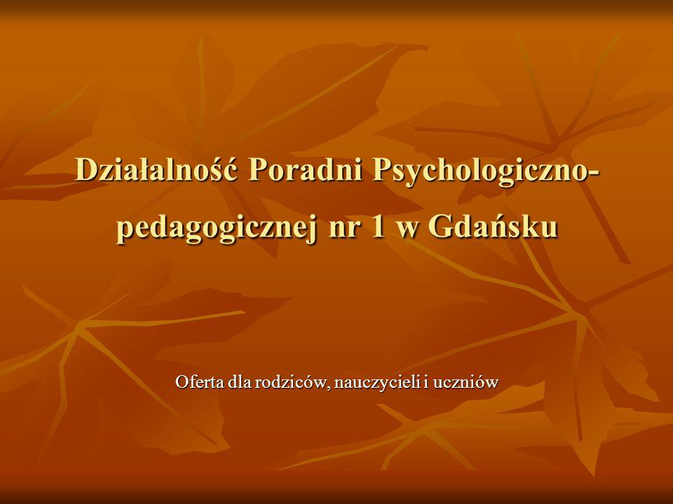 Działalność Poradni Psychologiczno-pedagogicznej nr 1 w Gdańsku