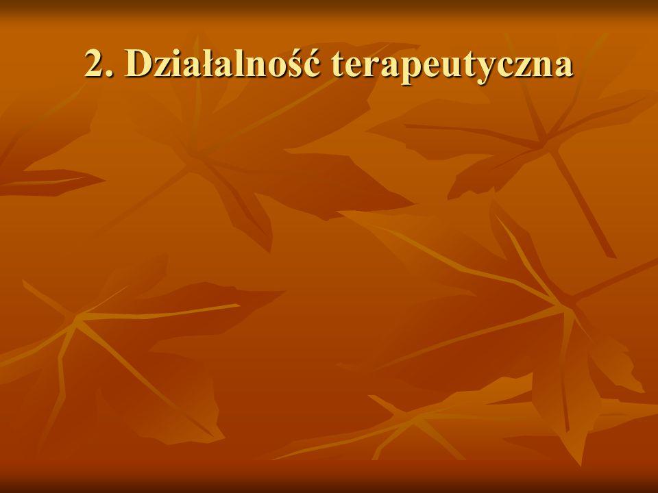 2. Działalność terapeutyczna