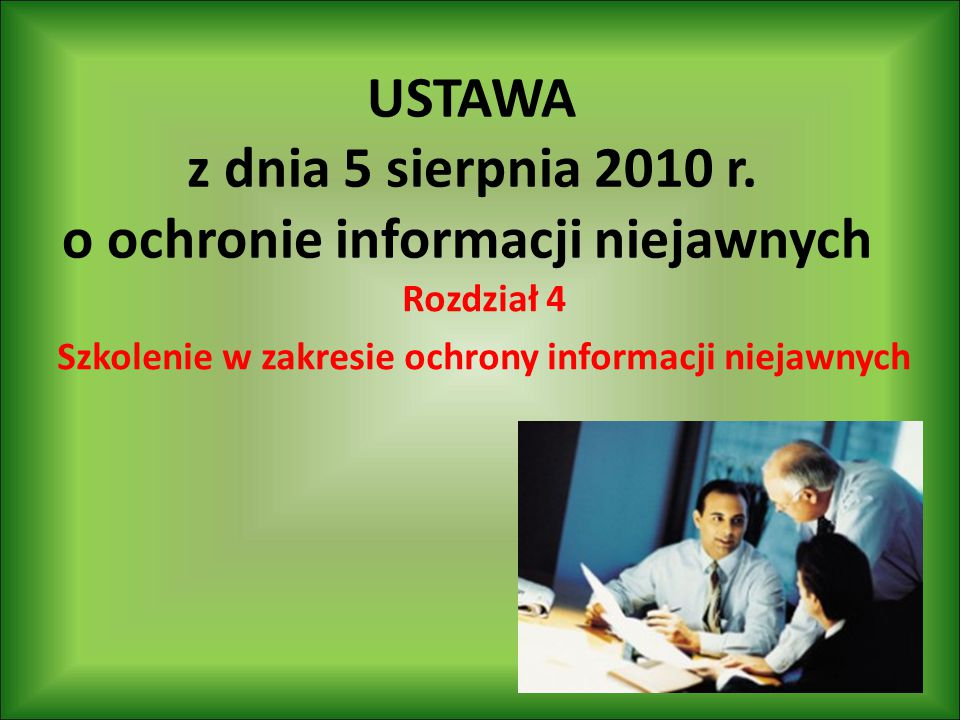 USTAWA z dnia 5 sierpnia 2010 r. o ochronie informacji niejawnych