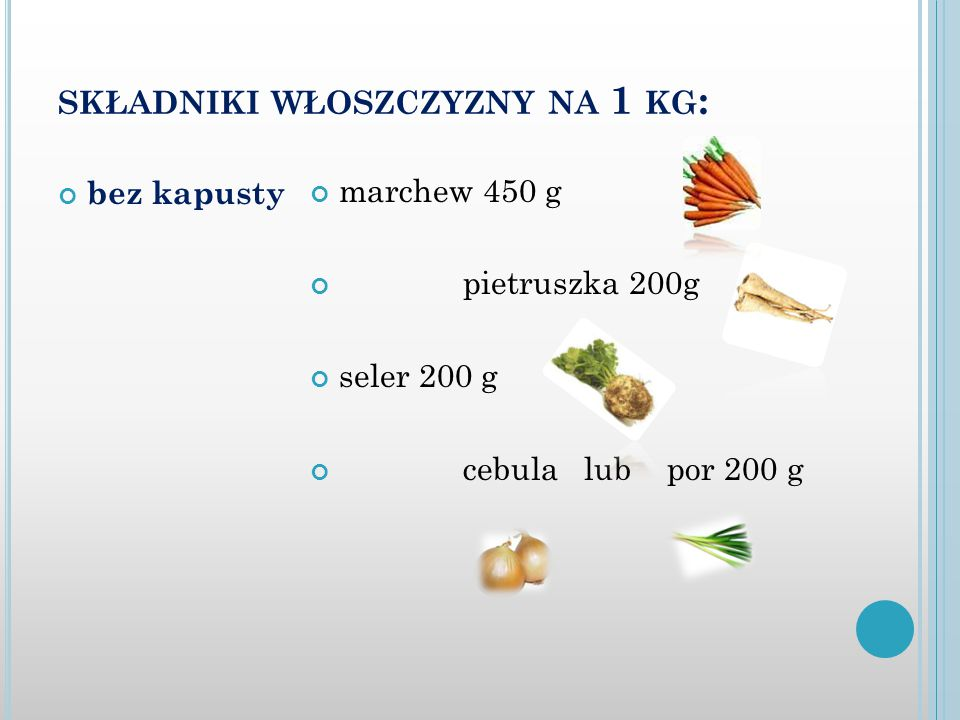 składniki włoszczyzny na 1 kg: