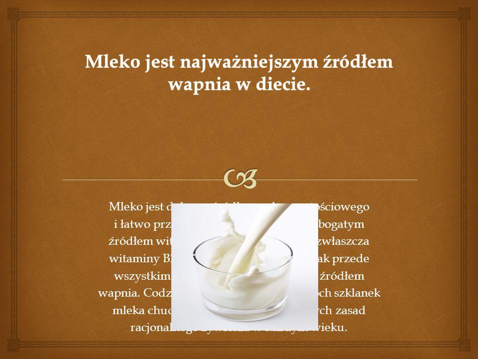 Mleko jest najważniejszym źródłem wapnia w diecie.