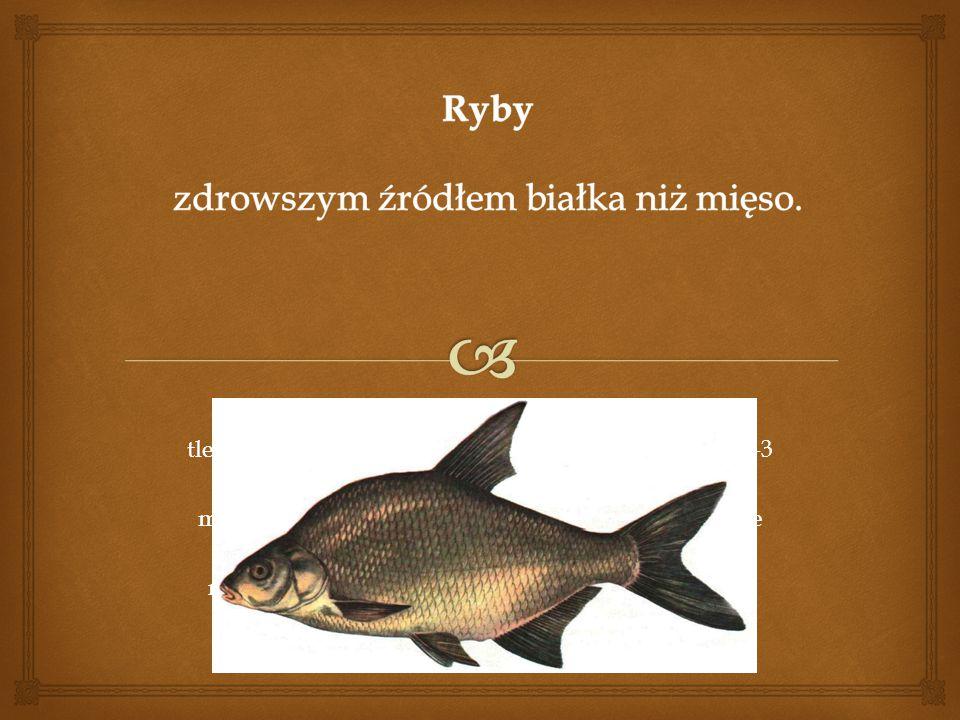 Ryby zdrowszym źródłem białka niż mięso.