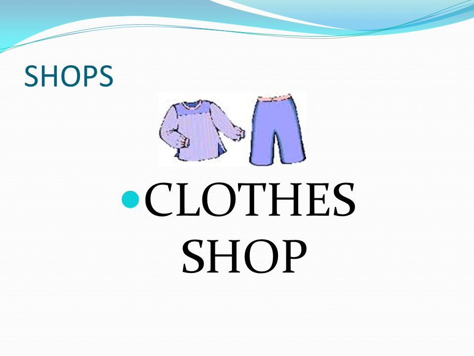 SHOPS CLOTHES SHOP
