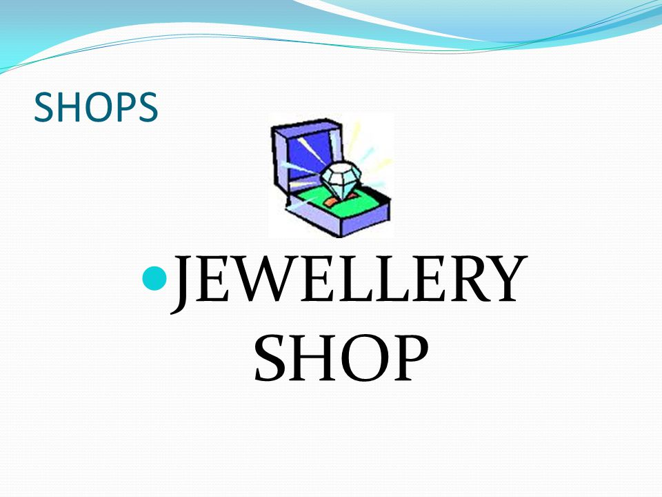 SHOPS JEWELLERY SHOP