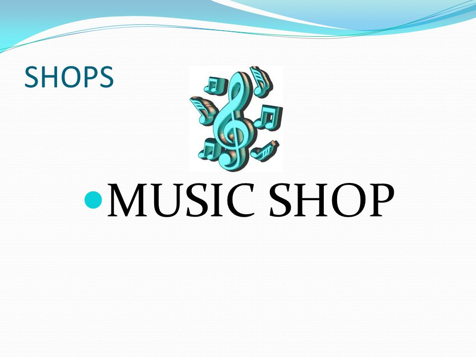 SHOPS MUSIC SHOP