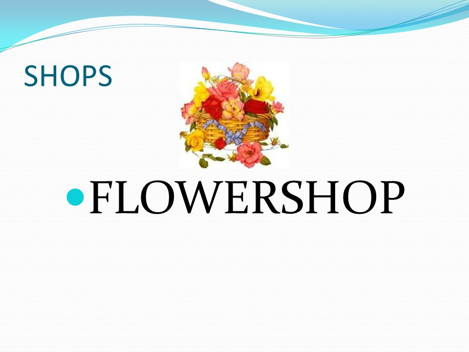 SHOPS FLOWERSHOP