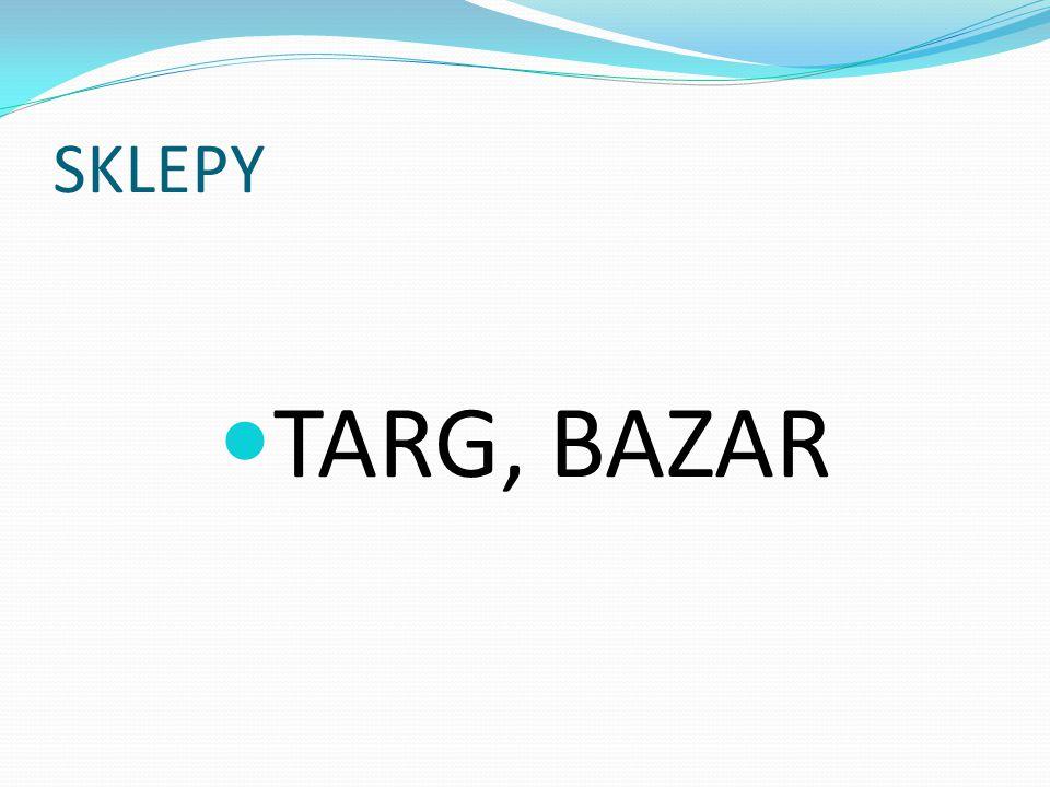 SKLEPY TARG, BAZAR