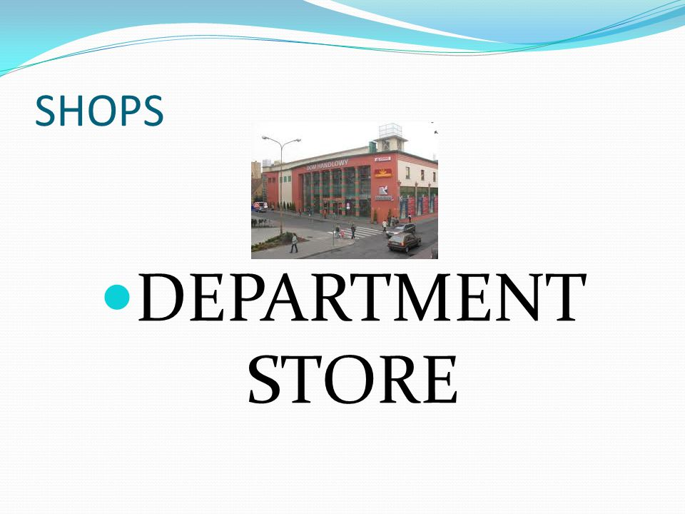SHOPS DEPARTMENT STORE