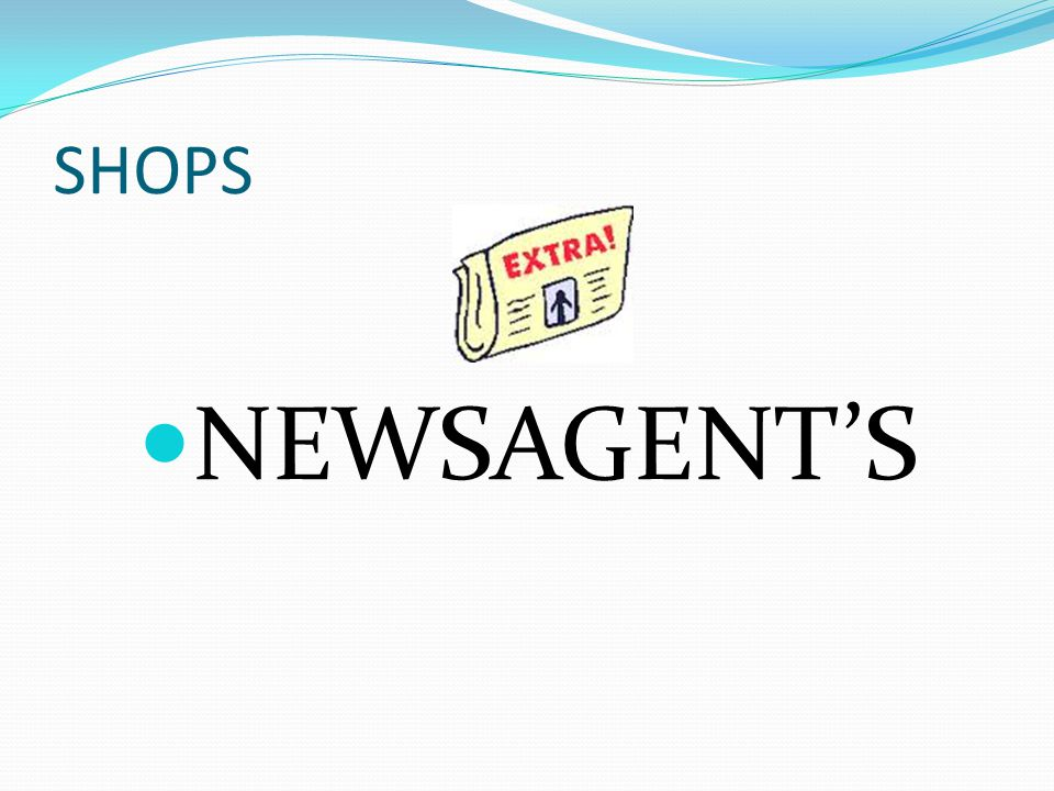 SHOPS NEWSAGENT'S