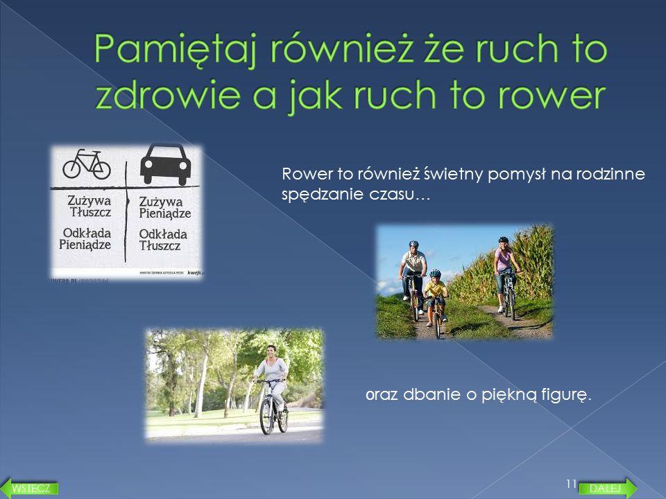 Pamiętaj również że ruch to zdrowie a jak ruch to rower