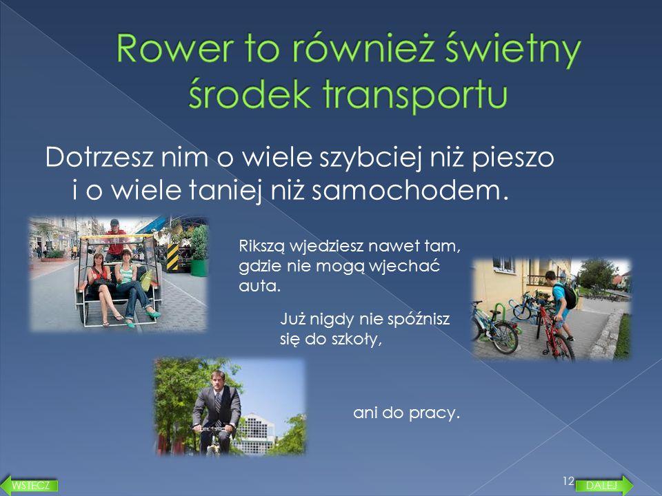 Rower to również świetny środek transportu
