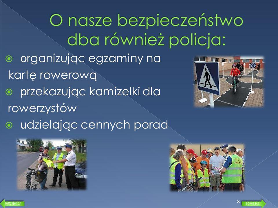 O nasze bezpieczeństwo dba również policja: