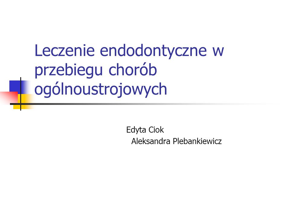 Leczenie endodontyczne w przebiegu chorób ogólnoustrojowych