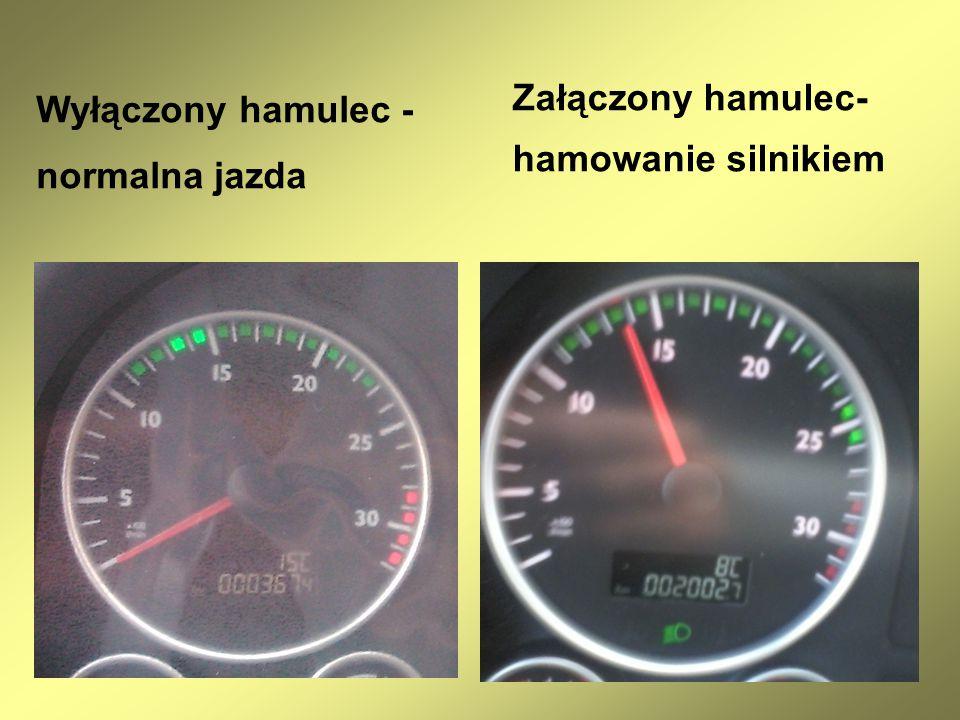Załączony hamulec- hamowanie silnikiem