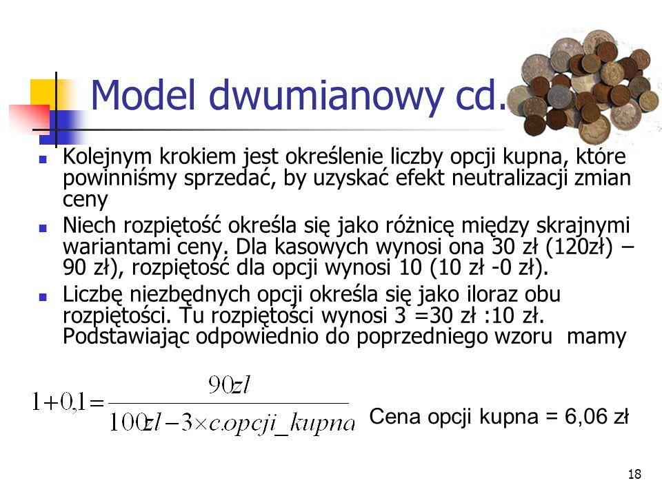 Model dwumianowy cd. Kolejnym krokiem jest określenie liczby opcji kupna, które powinniśmy sprzedać, by uzyskać efekt neutralizacji zmian ceny.