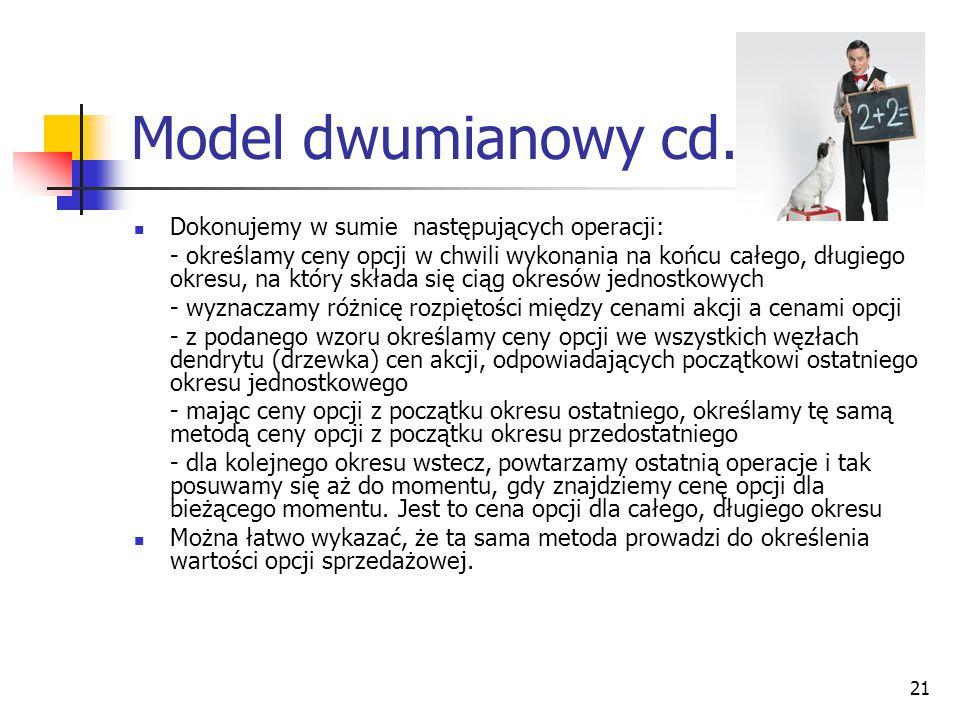 Model dwumianowy cd. Dokonujemy w sumie następujących operacji:
