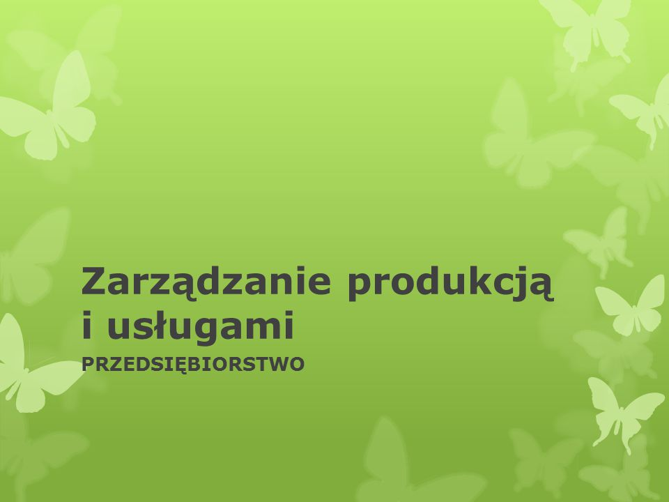 Zarządzanie produkcją i usługami